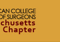 Massachusetts Chapter of the American College of Surgeons